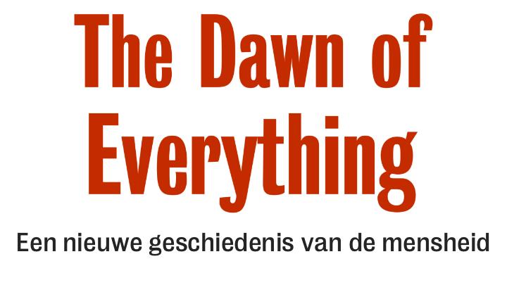 The dawn of everything voor verschijnen al bestseller